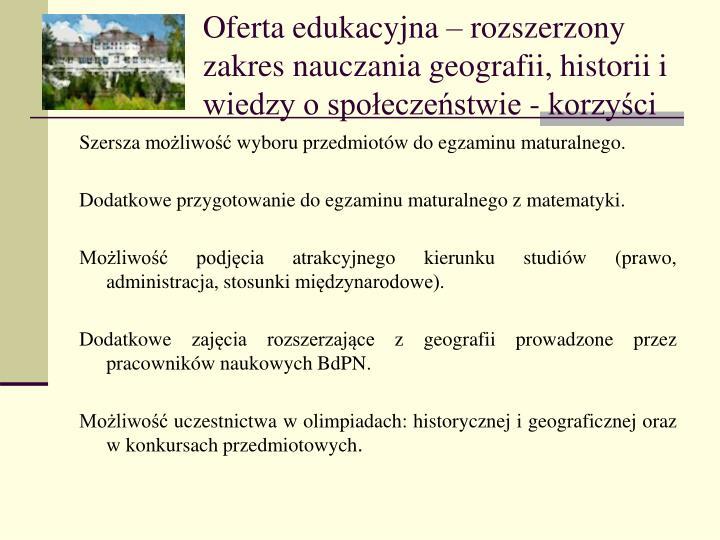 Oferta edukacyjna  rozszerzony zakres nauczania geografii, historii i wiedzy o spoeczestwie - korzyci