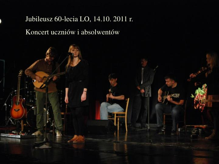 Jubileusz 60-lecia LO, 14.10. 2011 r.
