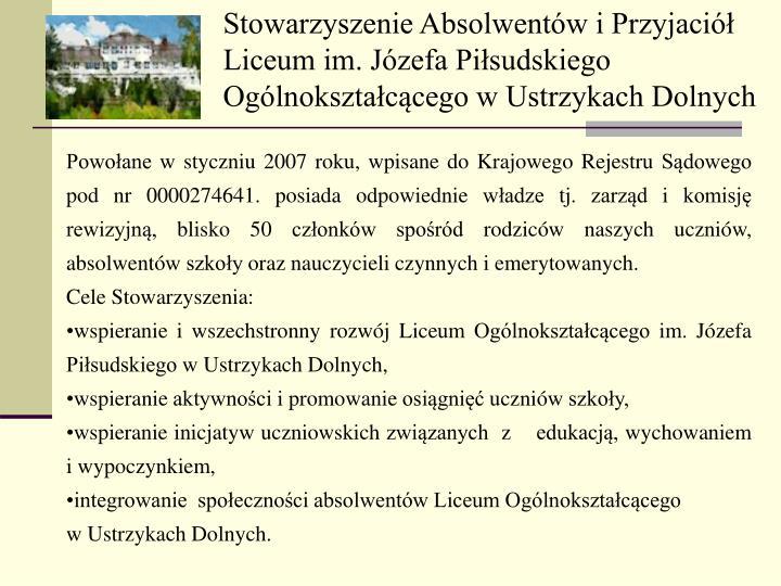 Stowarzyszenie Absolwentw i Przyjaci Liceum im. Jzefa Pisudskiego Oglnoksztaccego w Ustrzykach Dolnych