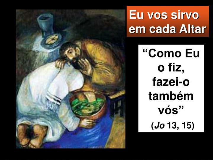 Eu vos sirvo em cada Altar