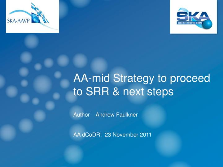 Aa mid strategy to proceed to srr next steps author andrew faulkner aa dcodr 23 november 2011
