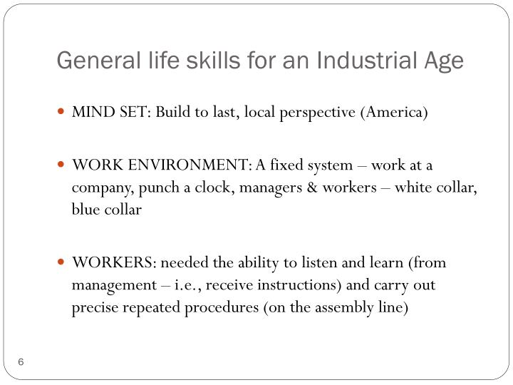 General life skills for an Industrial Age