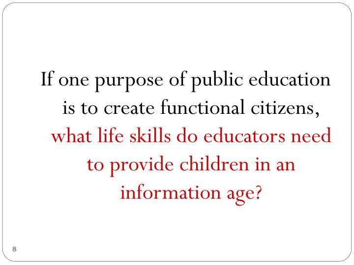 If one purpose of public education is to create functional citizens,