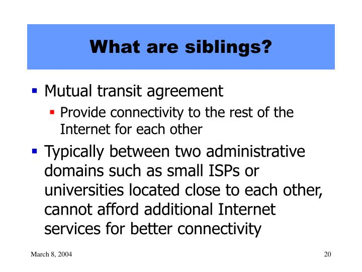 What are siblings?