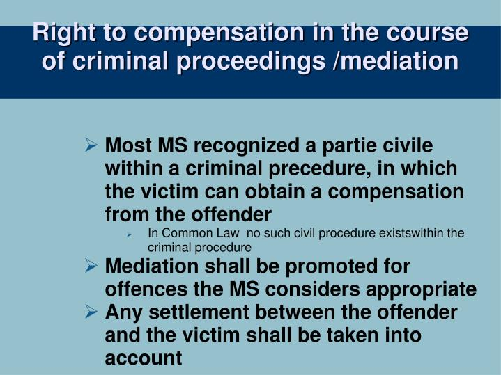 Right to compensation in the course of criminal proceedings /mediation