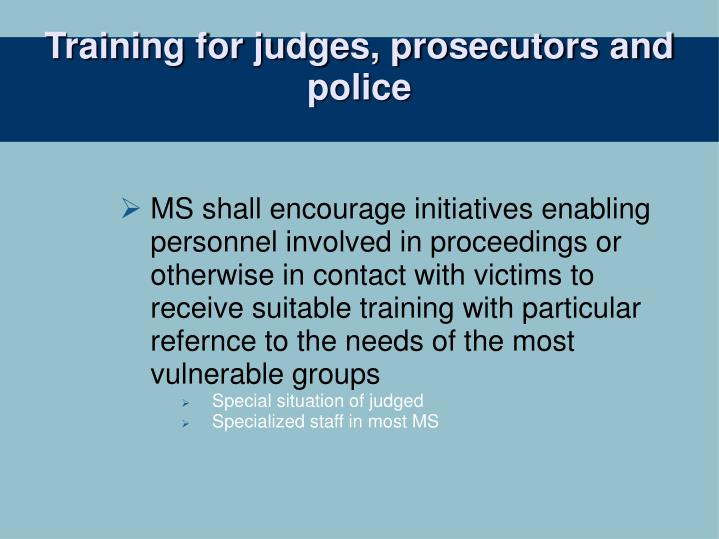 Training for judges, prosecutors and police