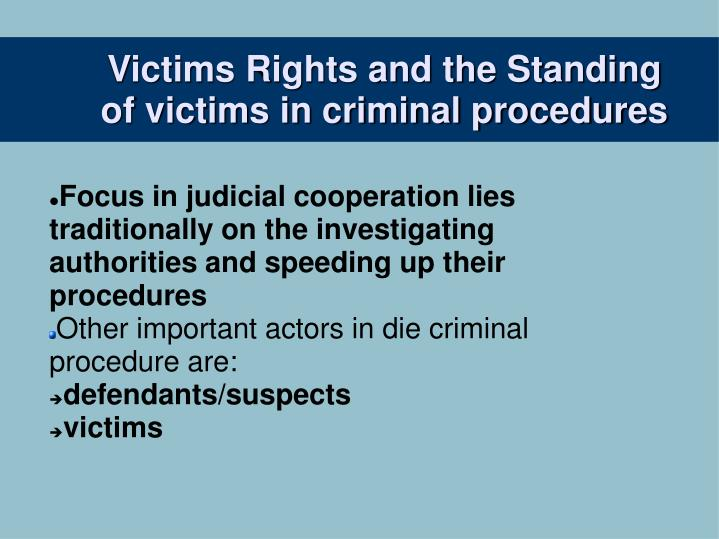 Victims rights and the standing of victims in criminal procedures