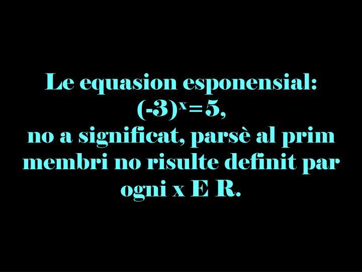Le equasion esponensial: