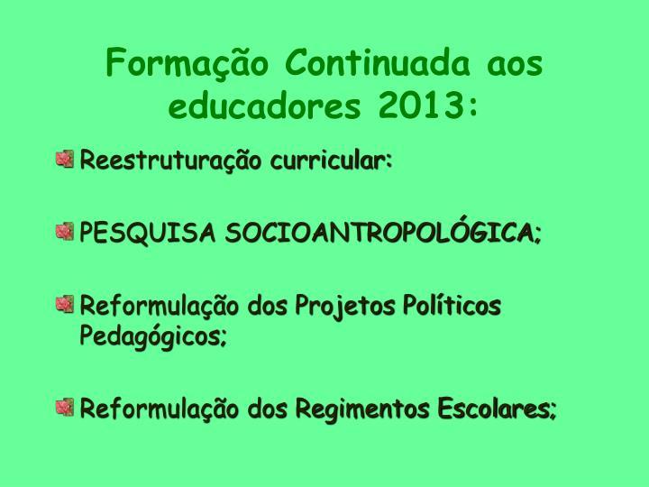 Formação Continuada aos educadores 2013: