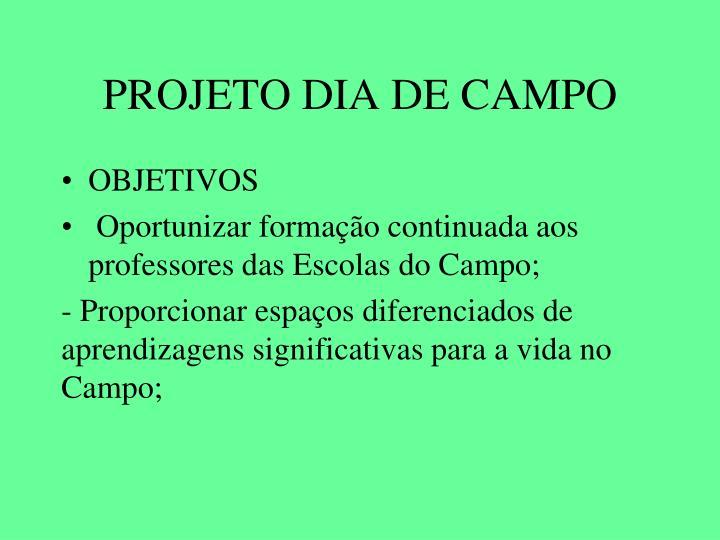 PROJETO DIA DE CAMPO