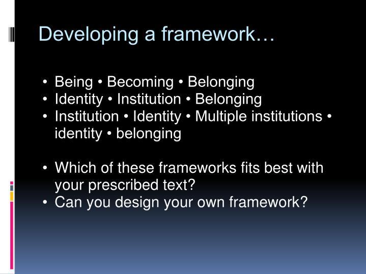 Developing a framework…