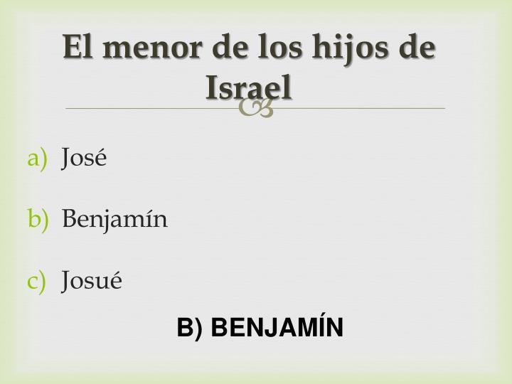 El menor de los hijos de Israel