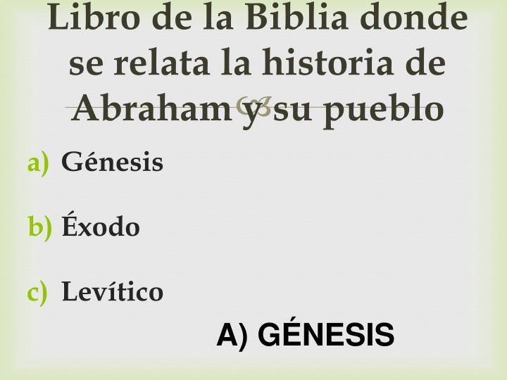 Libro de la Biblia donde se relata la historia de Abraham y su pueblo
