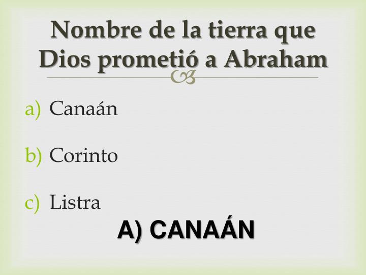 Nombre de la tierra que Dios prometió a Abraham