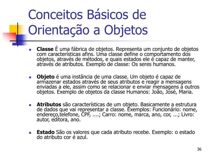 Conceitos Básicos de Orientação a Objetos
