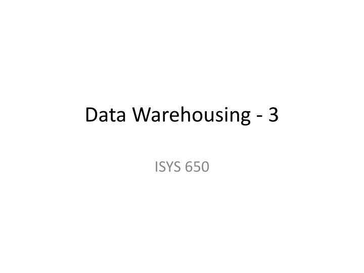 Data Warehousing - 3