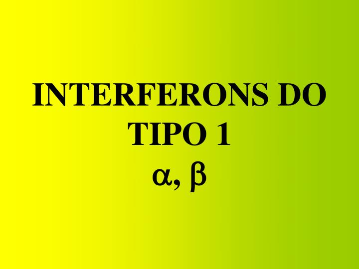 INTERFERONS DO TIPO 1