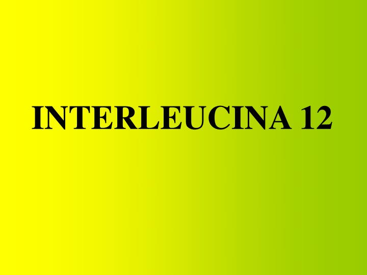 INTERLEUCINA 12