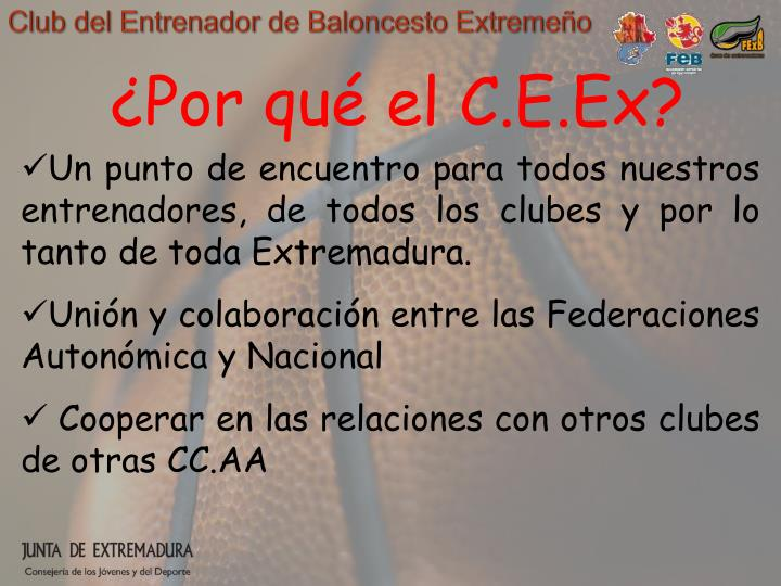 ¿Por qué el C.E.Ex?