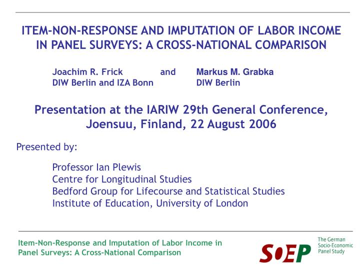 ITEM-NON-RESPONSE AND IMPUTATION OF LABOR INCOME IN PANEL SURVEYS: A CROSS-NATIONAL COMPARISON