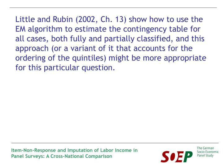 Little and Rubin (2002, Ch. 13) show how to use the