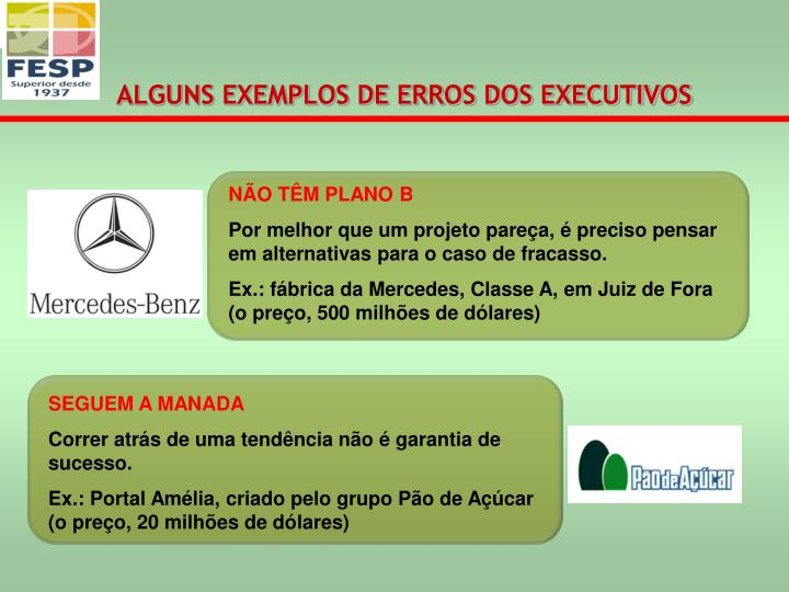ALGUNS EXEMPLOS DE ERROS DOS EXECUTIVOS