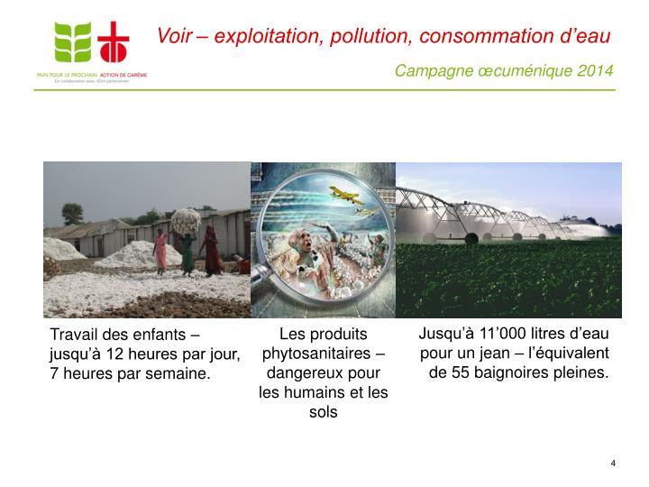 Voir – exploitation, pollution, consommation d'eau
