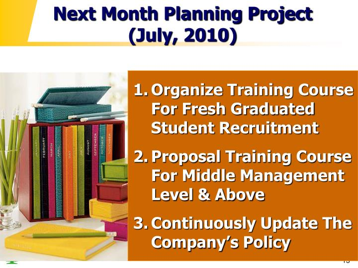 Next Month Planning Project (July, 2010)