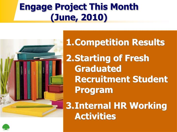 Engage Project This Month (June, 2010)