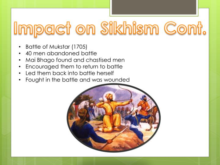 Impact on Sikhism Cont.