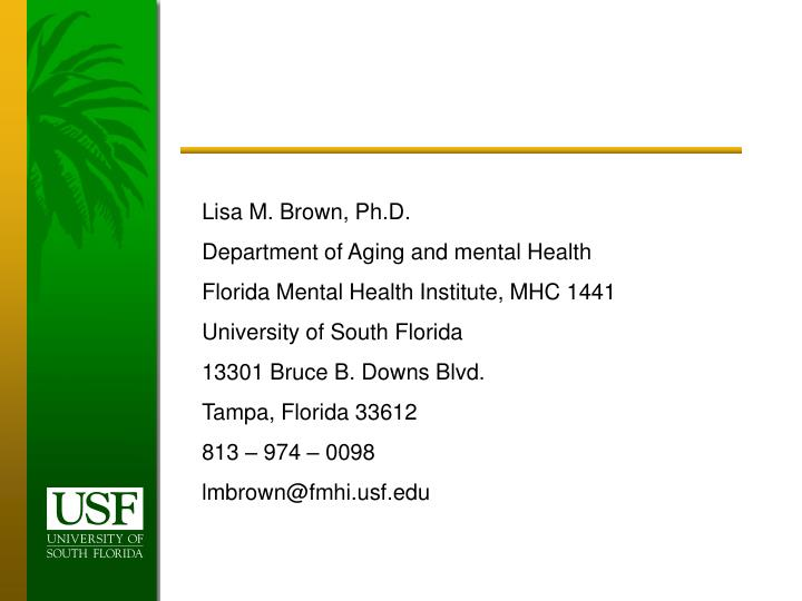 Lisa M. Brown, Ph.D.