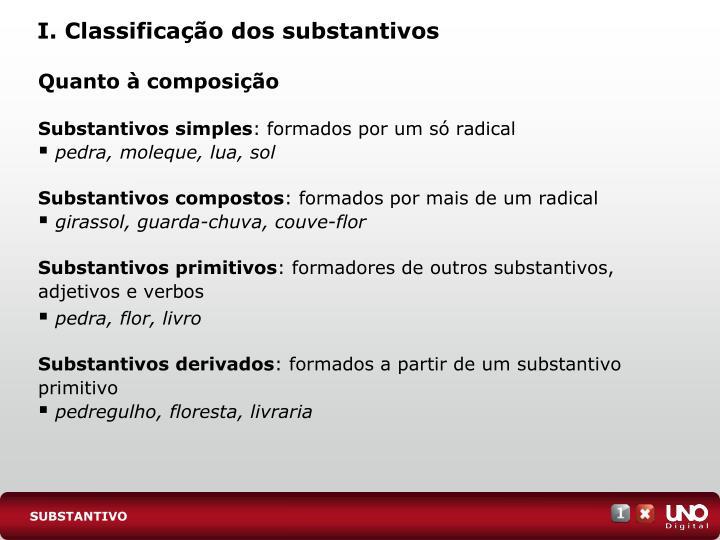 I. Classificação dos substantivos