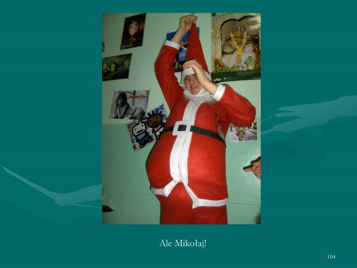 Ale Mikołaj!