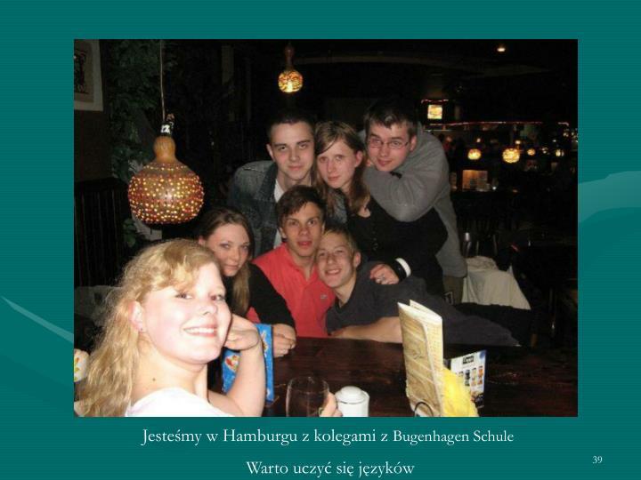 Jesteśmy w Hamburgu z kolegami z