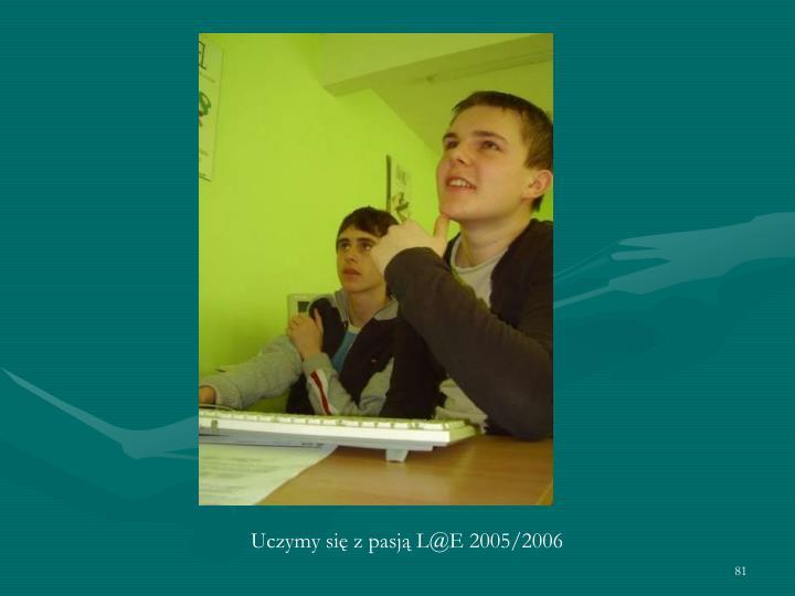 Uczymy się z pasją L@E 2005/2006