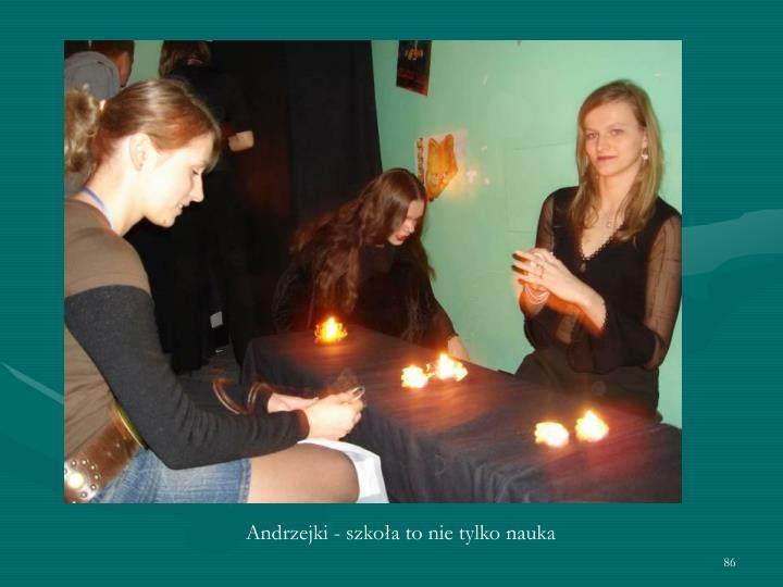Andrzejki - szkoła to nie tylko nauka