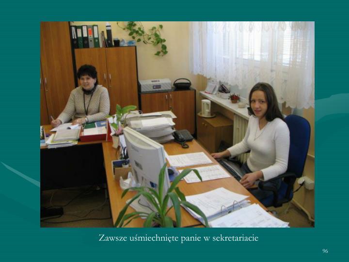Zawsze uśmiechnięte panie w sekretariacie