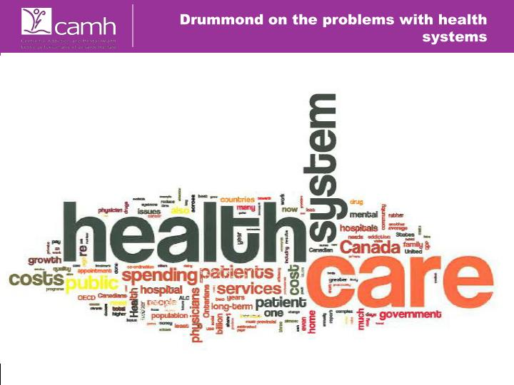 Drummond on the problems with health systems