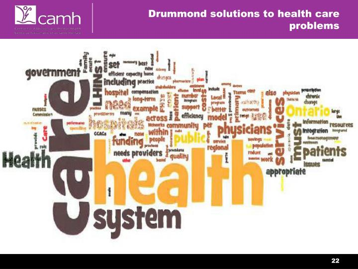 Drummond solutions to health care problems