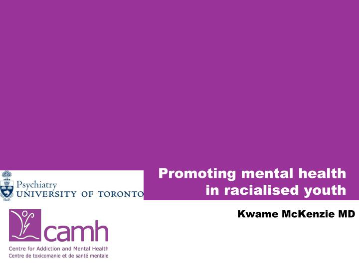 Promoting mental health in racialised youth