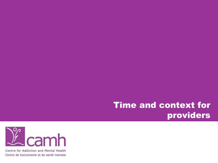 Time and context for providers