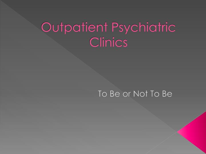 outpatient psychiatric clinics
