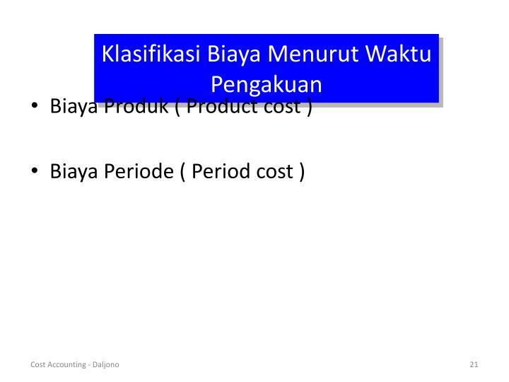 Klasifikasi Biaya Menurut Waktu Pengakuan