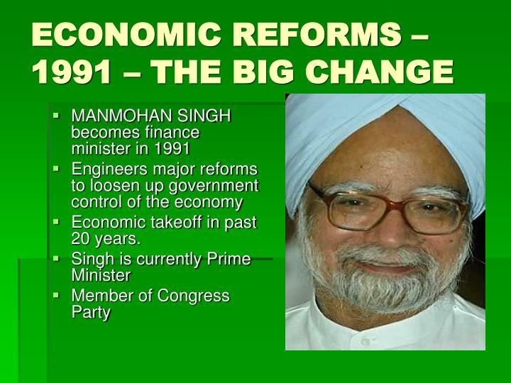 ECONOMIC REFORMS – 1991 – THE BIG CHANGE