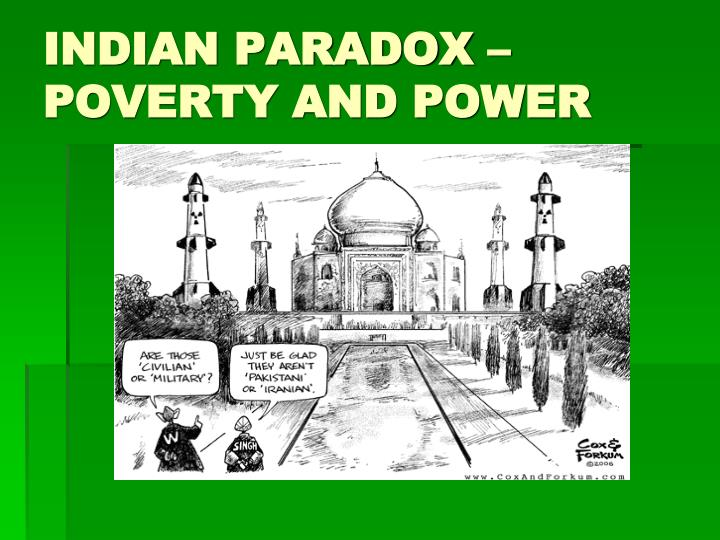 INDIAN PARADOX – POVERTY AND POWER