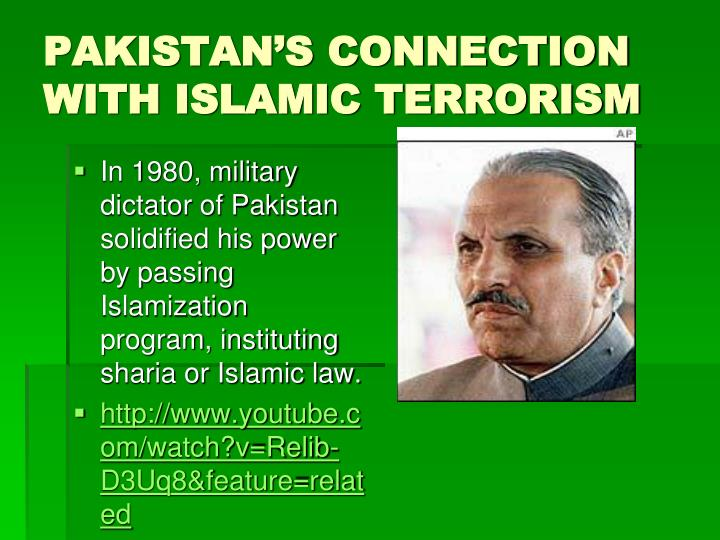 PAKISTAN'S CONNECTION WITH ISLAMIC TERRORISM