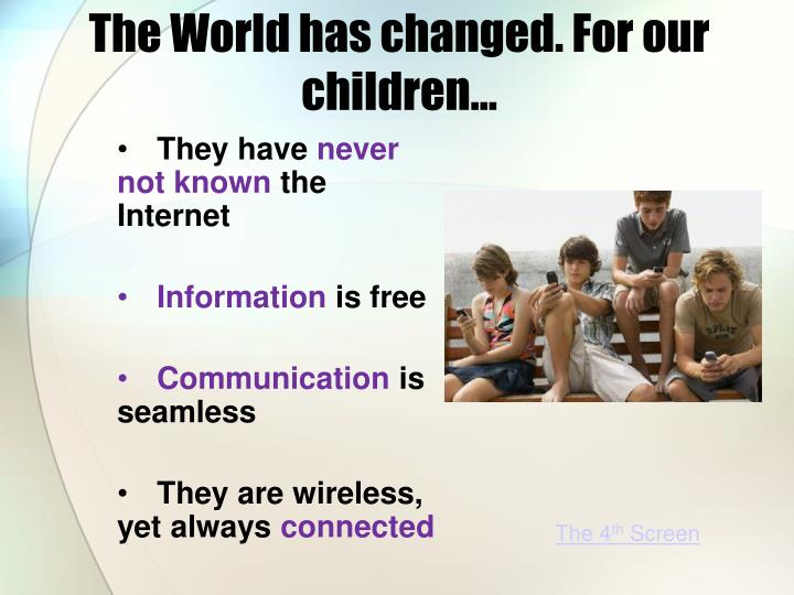 The World has changed. For o