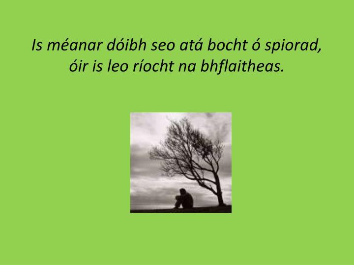 Is méanar dóibh seo atá bocht ó spiorad, óir is leo ríocht na bhflaitheas.