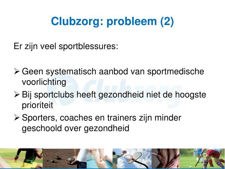 Clubzorg: probleem (2)
