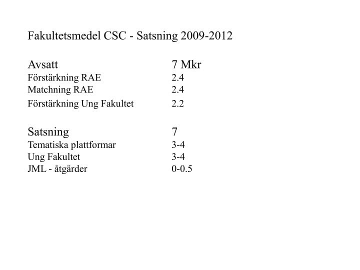 Fakultetsmedel CSC - Satsning 2009-2012